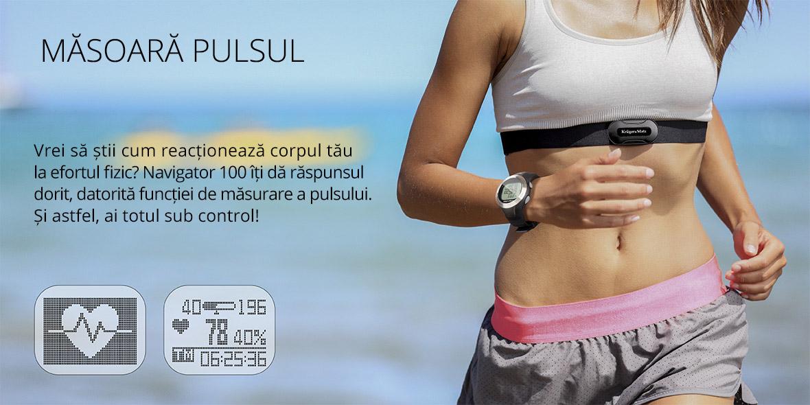 Masoara pulsul</strong></span><br>Vrei s? stii cum reactioneaza corpul tau la efortul fizic? Navigator 100 iti d? r?spunsul dorit, datorit? functiei de masurare a pulsului. Si astfel, ai totul sub control!