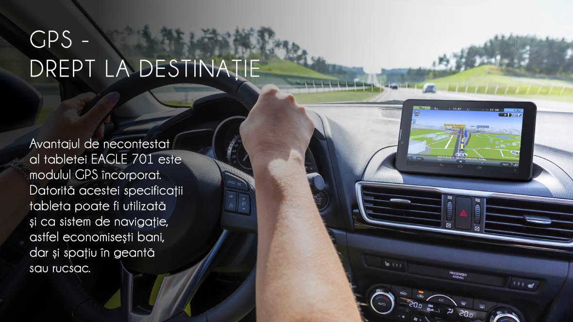 Avantajul de necontestat al tabletei EAGLE 701 este modulul GPS incorporat.Datorita acestei specificatii tableta poate fi utilizata si ca sistem de navigatie, astfel economisesti bani, dar si spatiu in geanta sau rucsac.